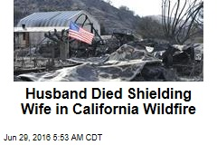 Husband Died Shielding Wife in California Wildfire