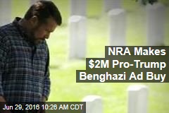 NRA Makes $2M Pro-Trump Benghazi Ad Buy
