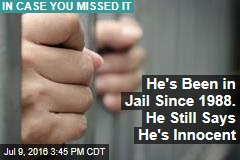 He's Been in Jail Since 1988. He Still Says He's Innocent