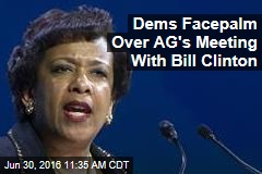 Dems Facepalm Over AG's Meeting With Bill Clinton