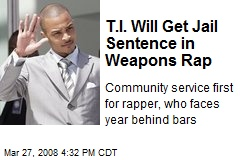 T.I. Will Get Jail Sentence in Weapons Rap
