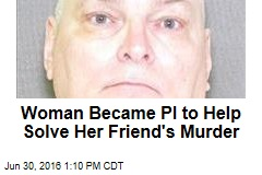 Mom Became PI to Help Solve Her Friend's Murder
