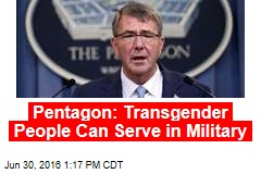 Pentagon: Transgender People Can Serve in Military