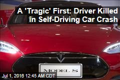 A 'Tragic' First: Driver Killed in Self-Driving Car Crash