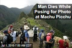 Man Dies While Posing for Photo in Machu Picchu