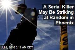 A Serial Killer May Be Striking at Random in Phoenix