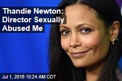 Thandie Newton: Director Sexually Abused Me