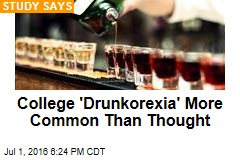 College 'Drunkorexia' More Common Than Thought