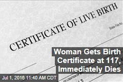 Woman Gets Birth Certificate at 117, Immediately Dies