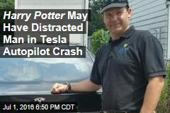Harry Potter May Have Distracted Man in Tesla Autopilot Crash