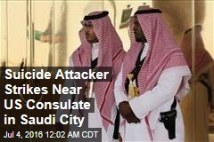 Suicide Attacker Strikes Near US Consulate in Saudi City