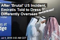 After 'Brutal' US Incident, Emiratis Told to Dress Differently Overseas