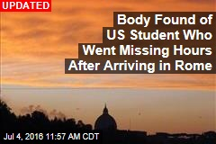 US Student Arrives in Rome, Goes Missing Hours Later