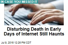 Disturbing Death in Early Days of Internet Still Haunts