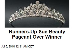 Runners-Up Sue Beauty Pageant Over Winner