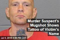 Murder Suspect's Mugshot Shows Tattoo of Victim's Name