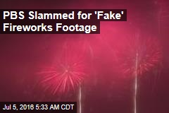 PBS Slammed for 'Fake' Fireworks Footage