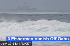 3 Fishermen Vanish Off Oahu