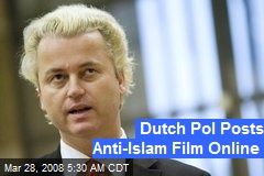 Dutch Pol Posts Anti-Islam Film Online