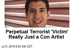 Perpetual Terrorist 'Victim' Really Just a Con Artist