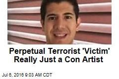 Perpetual Terrorist 'Victim' Really Just a Con Artist