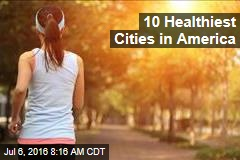 10 Healthiest Cities in America