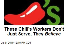 These Chili's Workers Don't Just Serve, They Believe