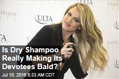 Is Dry Shampoo Really Making Its Devotees Bald?