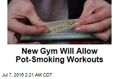 New Gym Will Allow Pot-Smoking Workouts