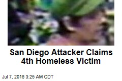 San Diego Attacker Claims 4th Homeless Victim