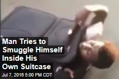 Man Tries to Smuggle Himself Inside His Own Suitcase
