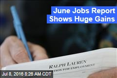 June Jobs Report Shows Huge Gains