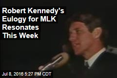 Robert Kennedy's Eulogy for MLK Resonates This Week