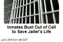 Inmates Bust Out of Cell to Save Jailer's Life