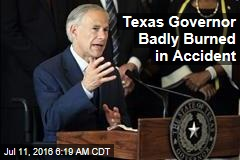 Texas Gov Badly Burned in Accident