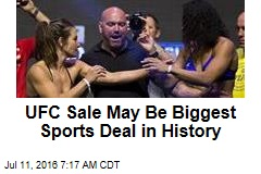 UFC Sale May Be Biggest Sports Deal in History