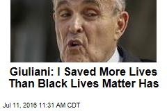 Giuliani: I Saved More Lives Than Black Lives Matter Has