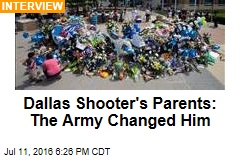 Dallas Shooter's Parents: The Army Changed Him