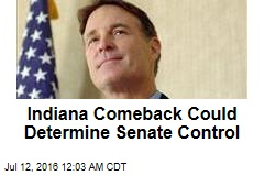 Indiana Comeback Could Determine Senate Control