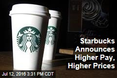 Starbucks Announces Higher Pay, Higher Prices