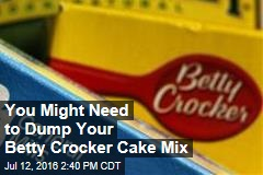 You Might Need to Dump Your Betty Crocker Cake Mix