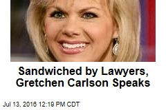 Sandwiched by Lawyers, Gretchen Carlson Speaks