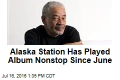 Alaska Station Has Played Album Nonstop Since June