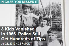 3 Kids Vanished in 1966. Police Still Get Hundreds of Tips