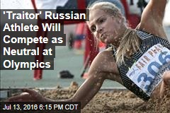 'Traitor' Russian Athlete Will Compete as Neutral at Olympics