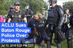 ACLU Sues Baton Rouge Police Over Protests