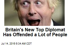 Britain's New Top Diplomat Has Offended a Lot of People