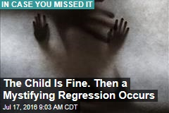 In Rare Condition, a Child Is Fine—Until Mystifying Regression