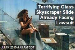 Terrifying Glass Skyscraper Slide Already Facing Lawsuit