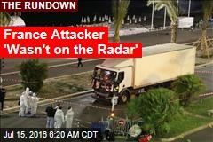France Attacker 'Wasn't on the Radar'
